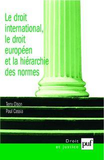 Le droit international, le droit européen et la hiérarchie des normes - Paul Cassia, Terry Olson