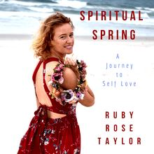 Spiritual Spring; A Journey to Self Love