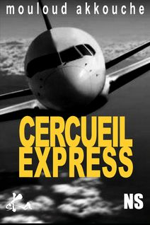 Cercueil express - Mouloud Akkouche