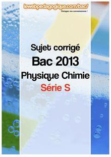 bac 2013 sujet corrigé physique chimie obligatoire série S 2