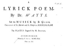 Partition complète, A Lyrick Poem by Dr. Watts, Gunn, Barnabas