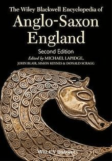The Wiley Blackwell Encyclopedia of Anglo-Saxon England