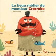 Le beau métier de monsieur Cracrabe de Christophe Pernaudet - fiche descriptive
