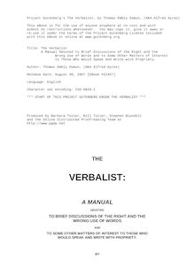 The Verbalist - A Manual Devoted to Brief Discussions of the Right and the Wrong Use of Words and to Some Other Matters of Interest to Those Who Would Speak and Write with Propriety.