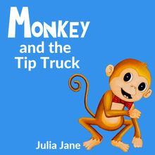 Monkey and the Tip Truck