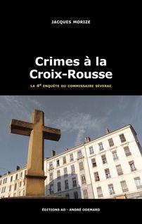 Crimes à la Croix-Rousse - Jacques Morize