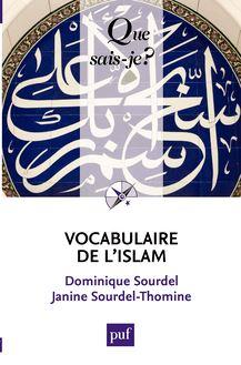 Vocabulaire de l'islam de Dominique Sourdel, Janine Sourdel-Thomine - fiche descriptive