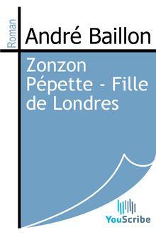 Lire Zonzon Pépette - Fille de Londres de André Baillon