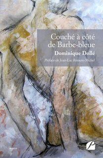 Couché à côté de Barbe-bleue - Dominique Dollé