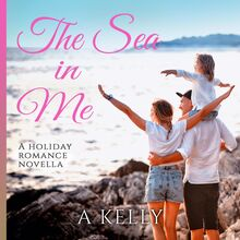 The Sea in Me: A Holiday Romance Novella