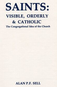 Saints: Visible, Orderly, and Catholic