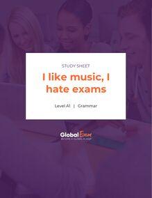 I like music, I hate exams