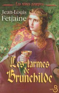 Les Larmes de Brunehilde - Jean-Louis FETJAINE