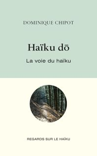 Haïku Dō - Dominique Chipot