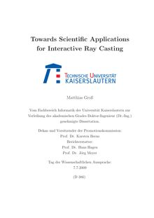 Towards scientific applications for interactive ray casting [Elektronische Ressource] / Matthias Groß