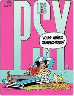Les Psy - Tome 5 - VOUS AVEZ RENDEZ-VOUS? - Raoul Cauvin
