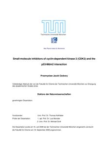 Small-molecule inhibitors of cyclin-dependent kinase 2 (CDK2) and the p53-Mdm2 interaction [Elektronische Ressource] / Przemyslaw Ozdowy