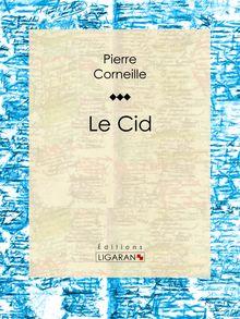 Le Cid de Ligaran, Pierre Corneille - fiche descriptive