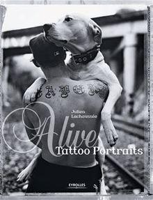 Alive - Tattoo Portraits de Lachaussée Julien - fiche descriptive