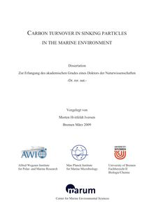 Carbon turnover in sinking particles in the marine environment [Elektronische Ressource] / vorgelegt von Morten Hvitfeldt Iversen