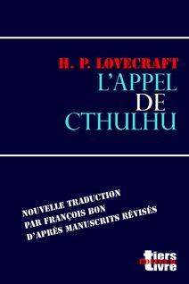 L'appel de Cthulhu de Howard Phillips Lovecraft, François Bon - fiche descriptive