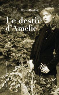 Le Destin d'Amélie de Gérard Bardon - fiche descriptive