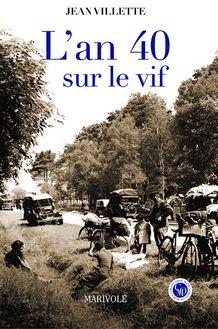 L'An 40 sur le vif de Jean Villette - fiche descriptive
