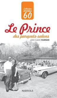 Le Prince des parquets-salons de Jean-Claude Fournier - fiche descriptive