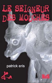 Le seigneur des mouches - Patrick Eris