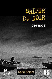 Sniper du noir - José Noce
