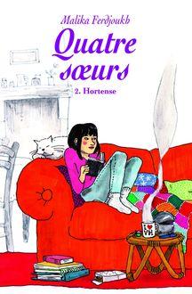 Quatre sœurs, tome 2: Hortense