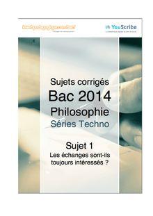 Corrigé bac 2014 - Séries techno - Philo - Sujet 1 : Les échanges sont-ils toujours intéressés ?