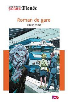 Roman de gare de Pierre Pelot - fiche descriptive