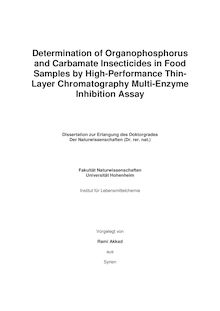 Determination of organophosphorus and carbamate insecticides in food samples by high-performance thin-layer chromatography multi-enzyme inhibition assay [Elektronische Ressource] / vorgelegt von Rami Akkad