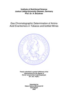 Gas chromatographic determination of amino acid enantiomers in tobacco and bottled wines [Elektronische Ressource] / submitted by Hatem Salama Mohamed Ali