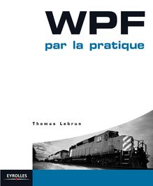 WPF par la pratique de Lebrun Thomas - fiche descriptive