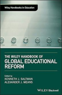 The Wiley Handbook of Global Educational Reform