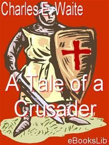 A Tale of a Crusader