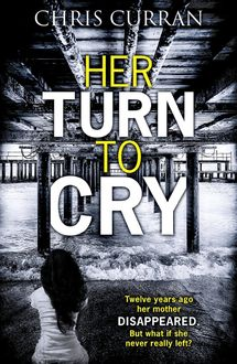 Her Turn to Cry: A gripping psychological drama with twists you won