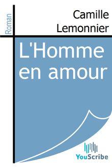 L'Homme en amour de Camille Lemonnier - fiche descriptive