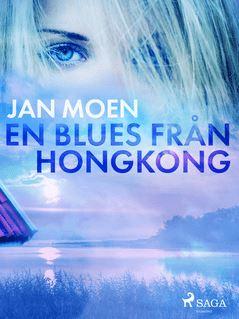 En blues från Hongkong - Jan Moen