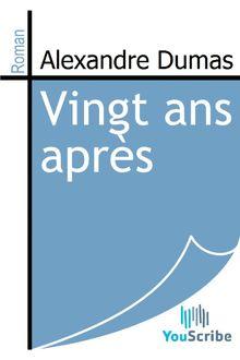 Vingt ans après de Alexandre Dumas - fiche descriptive