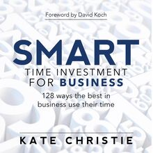SMART time investment for business - 128 ways the best in business use their time