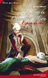 Les secrets du Chevalier d'Eon, espion du roi de Gérard Morel - fiche descriptive