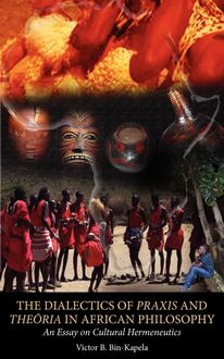 The Dialectics of Praxis and Theoria in African Philosophy