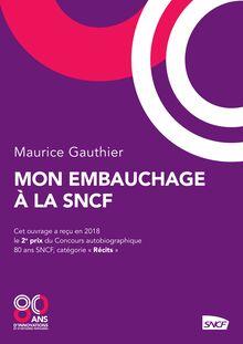 Mon embauchage à la SNCF de Maurice Gauthier - fiche descriptive
