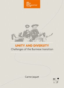Unity & Diversity, the challenges of the Burmese transition