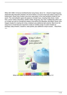 Wilton 6015580 12Ounce CertifiedKosher Icing Colors Set of 12 Food Reviews