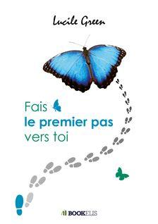FAIS LE PREMIER PAS VERS TOI - Lucile Green