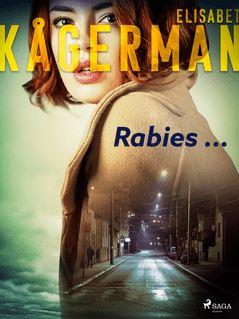 Rabies ... - Elisabet Kågerman